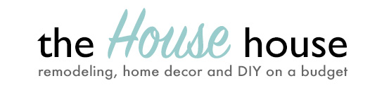 the House house - A blog about remodeling, decorating and DIYing our home