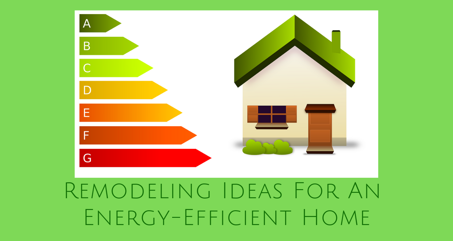 Remodeling Ideas For An Energy-Efficient Home - the House house