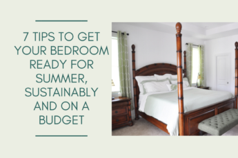 7 Tips to Get Your Bedroom Ready for Summer, Sustainably and on a Budget